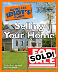 Complete idiots guide to selling your home